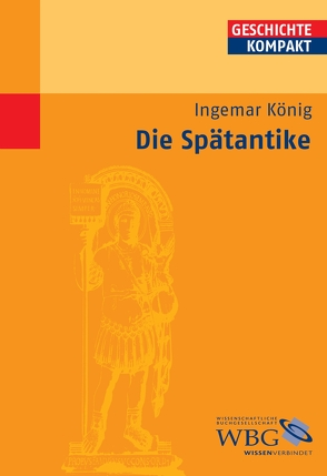 Die Spätantike von Brodersen,  Kai, König,  Ingemar