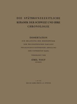 Die Spätbronzezeitliche Keramik der Schweiz und Ihre Chronologie von Vogt,  Emil