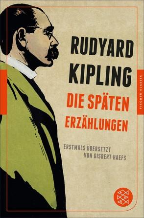 Die späten Erzählungen von Haefs,  Gisbert, Kipling,  Rudyard