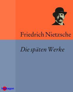 Die späten Werke von Nietzsche,  Friedrich