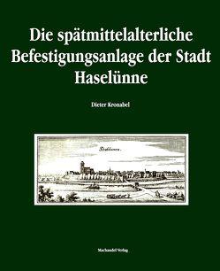 Die spätmittelalterliche Befestigungsanlage der Stadt Haselünne von Kronabel,  Dieter