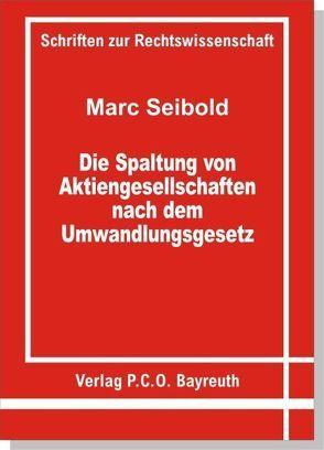Die Spaltung von Aktiengesellschaften nach dem Umwandlungsgesetz von Seibold,  Marc