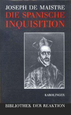 Die Spanische Inquisition von Langendorf,  J J, Maistre,  Joseph de