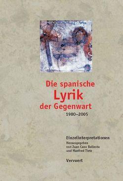 Die spanische Lyrik der Gegenwart (1980-2005) von Cano Ballesta,  Juan, Tietz,  Manfred
