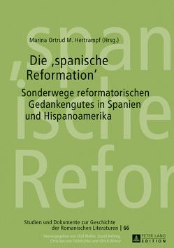 Die «spanische Reformation» von Hertrampf,  Marina Ortrud M.