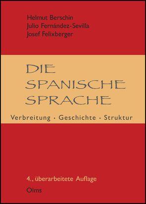 Die spanische Sprache: Verbreitung, Geschichte, Struktur (E-Book) von Berschin,  Helmut, Felixberger,  Josef, Nieto García,  María Dolores