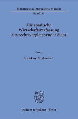 Die spanische Wirtschaftsverfassung aus rechtsvergleichender Sicht. von Stralendorff,  Niclot von