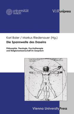 Die Spannweite des Daseins von Baier,  Karl, Riedenauer,  Markus