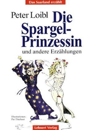 Die Spargel-Prinzessin von Lehnert,  Charly, Loibl,  Peter, Thiebaut,  Pat