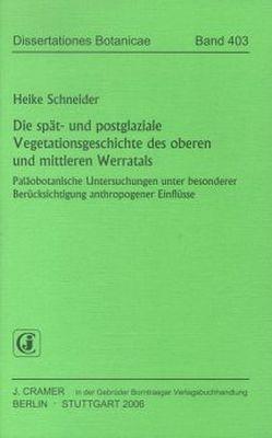 Die spät- und postglaziale Vegetationsgeschichte des oberen und  mittleren Werratals von Schneider,  Heike