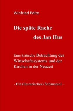 Die späte Rache des Jan Hus von Polte,  Winfried