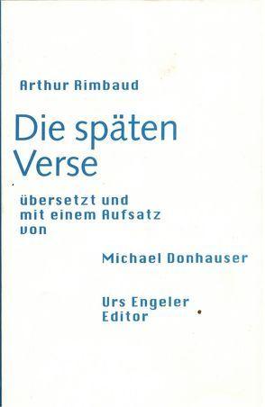 Die späten Verse von Donhauser,  Michael, Rimbaud,  Arthur