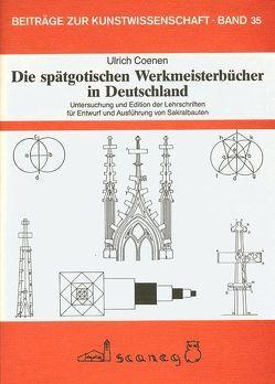 Die spätgotischen Werkmeisterbücher in Deutschland von Coenen,  Ulrich
