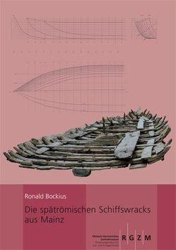 Die spätrömischen Schiffswracks aus Mainz von Bockius,  Ronald