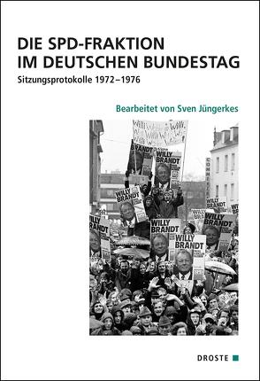 Die SPD-Fraktion im Deutschen Bundestag von Becker,  Winfried, Hockerts,  Hans Günter, Jüngerkes,  Sven, Recker,  Marie-Luise