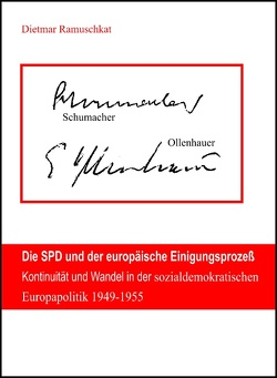 Die SPD und der europäische Einigungsprozeß von Ramuschkat,  Dietmar