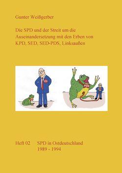 Die SPD und der Streit um die Auseinandersetzung mit den Erben von KPD, SED, SED-PDS, Linksaußen von Weißgerber,  Gunter