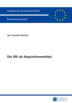 Die SPE als Akquisitionsvehikel von Muñoz,  Jan Claudio