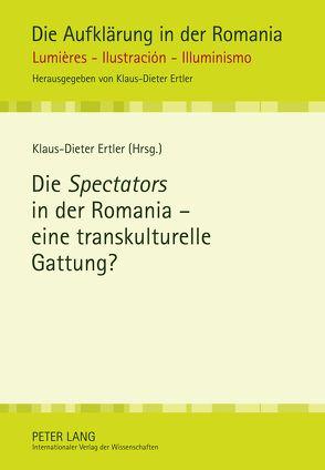 Die Spectators in der Romania – eine transkulturelle Gattung? von Ertler,  Klaus-Dieter