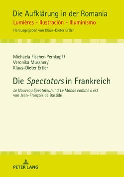Die «Spectators» in Frankreich von Ertler,  Klaus-Dieter, Fischer-Pernkopf,  Michaela, Mussner,  Veronika