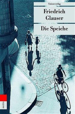 Die Speiche von Echte,  Bernhard, Glauser,  Friedrich