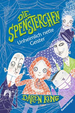 Die Spensterchen 1: Unheimlich nette Geister von King, Schlepegrell,  Sybil