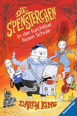 Die Spensterchen 3: In der furchtbar fiesen Schule von King, Roberts,  David, Schönfeldt,  Sybil Gräfin