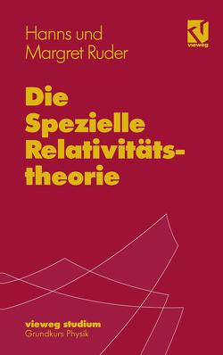 Die Spezielle Relativitststheorie von Ruder,  Hanns, Ruder,  Margret