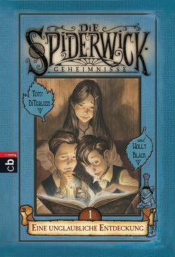 Die Spiderwick Geheimnisse – Eine unglaubliche Entdeckung von Black,  Holly, Brauner,  Anne, DiTerlizzi,  Tony