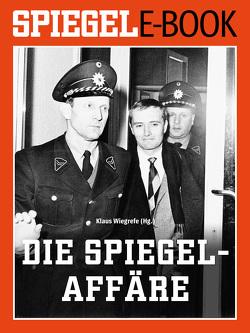 Die SPIEGEL-Affäre von Wiegrefe,  Klaus