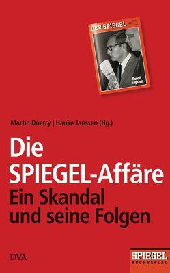 Die SPIEGEL-Affäre von Doerry,  Martin, Janssen,  Hauke