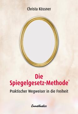 Die Spiegelgesetz-Methode von Kössner,  Christa