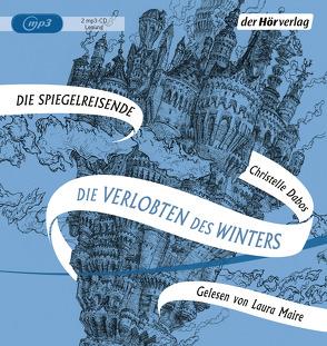 Die Verlobten des Winters von Dabos,  Christelle, Maire,  Laura, Thoma,  Amelie