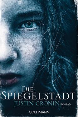 Die Spiegelstadt von Cronin,  Justin, Schmidt,  Rainer