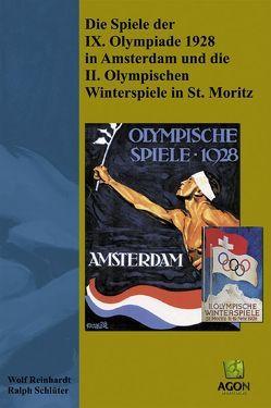 Die Spiele der IX. Olympiade 1928 in Amsterdam und die II. Olympischen Winterspiele in St. Moritz von Reinhardt,  Wolf, Schlüter,  Ralph
