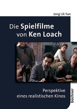 Die Spielfilme von Ken Loach von Yun,  Jong Uk
