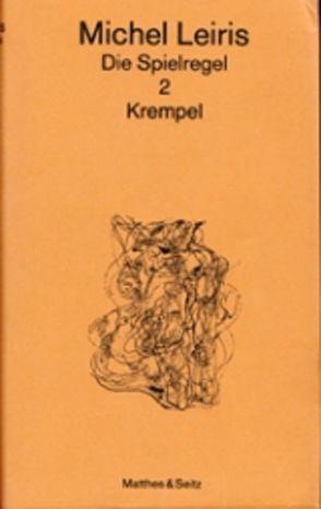 Die Spielregel / Krempel von Leiris,  Michel, Therre,  Hans