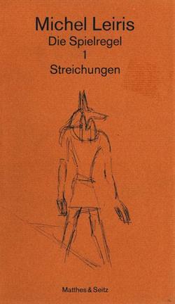 Die Spielregel / Streichungen von Leiris,  Michel, Therre,  Hans