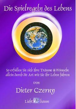 Die Spielregeln des Lebens von Czerny,  Dieter