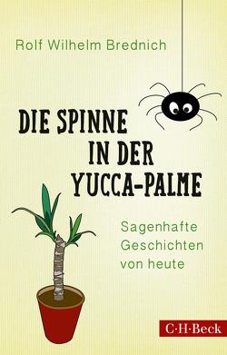Die Spinne in der Yucca-Palme von Brednich,  Rolf Wilhelm