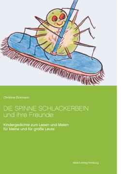 Die Spinne Schlackerbein und ihre Freunde von Zickmann,  Christine
