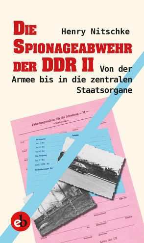 Die Spionageabwehr der DDR II von Nitschke,  Henry