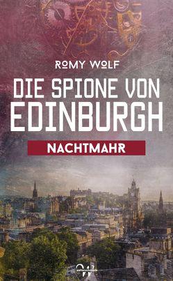 Die Spione von Edinburgh 3 von Wolf,  Romy