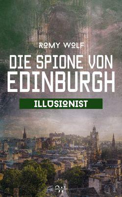 Die Spione von Edinburgh 4 von Wolf,  Romy