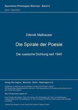 Die Spirale der Poesie: die russische Dichtung seit 1945 von Mathauser,  Zdenek