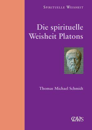 Die spirituelle Weisheit Platons von Schmidt,  Thomas M.