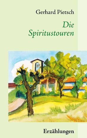 Die Spiritustouren von Pietsch,  Gerhard
