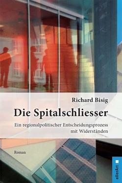 Die Spitalschliesser von Bisig,  Richard