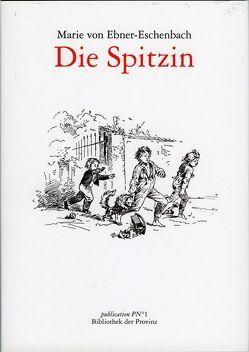 Die Spitzin von Ebner-Eschenbach,  Marie von, Pils,  Richard