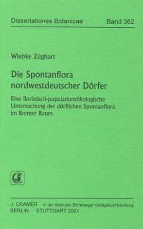 Die Spontanflora nordwestdeutscher Dörfer von Züghart,  Wiebke